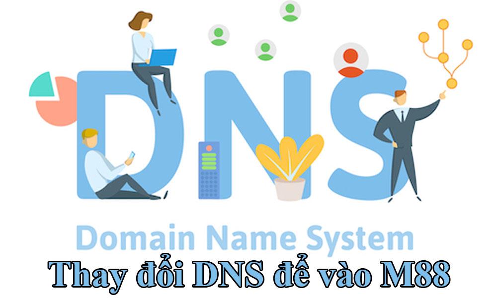 Thay đổi DNS để vào M88