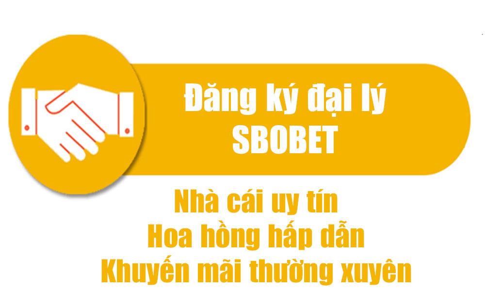 Nhanh tay đăng ký tài khoản đại lý SBOBET để có cơ hội nhận mức hoa hồng hấp dẫn