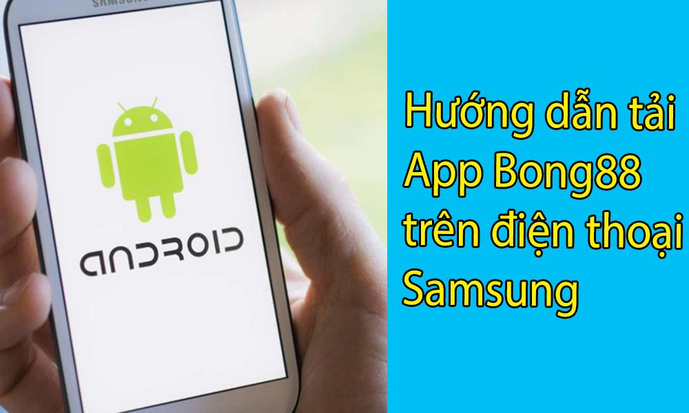 Hướng dẫn tải ứng dụng Bong88 trên điện thoại