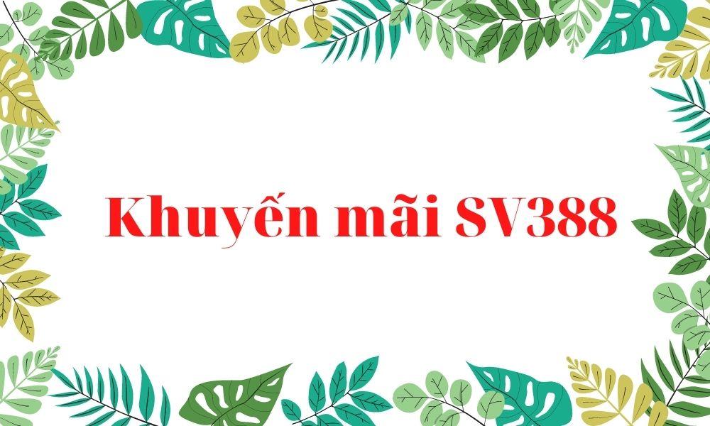 Khuyến mãi khi nạp tiền vào tài khoản SV388