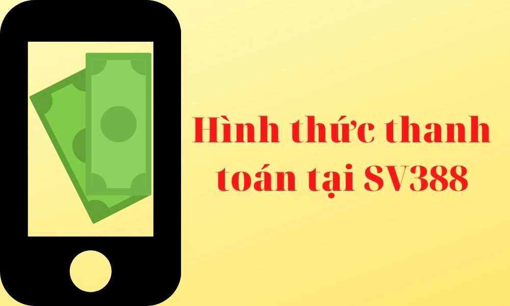 Phương thức thanh toán tại SV388