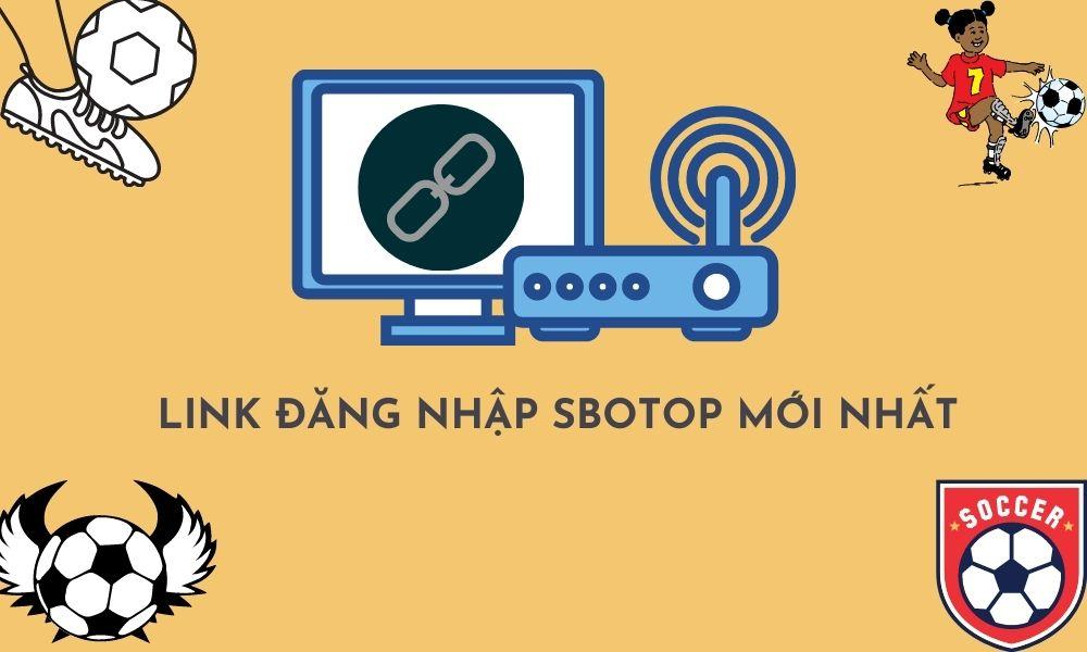 Link đăng nhập SBOTOP 2021 không bị chặn